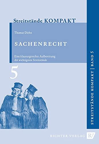 Streitstände Kompakt / Streitstände Kompakt Band 5 - Sachenrecht: Eine klausurgerechte Aufbereitung der wichtigsten Streitstände des Sachenrechts