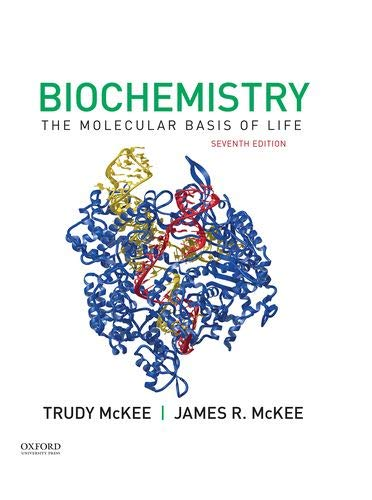 Compare Textbook Prices for Biochemistry: The Molecular Basis of Life 7 Edition ISBN 9780190847609 by McKee, James R.,McKee, Trudy