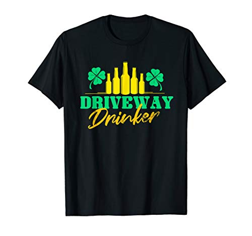 Driveway Drinker | Funny Irish Beer Drinking Party Gift T-Shirt