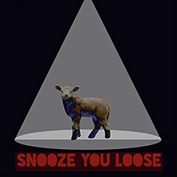 Snooze You Loose