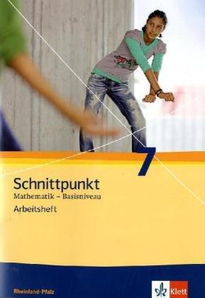 Schnittpunkt Mathematik 7. Ausgabe Rheinland-Pfalz Basisniveau: Arbeitsheft mit Lösungsheft Klasse 7 (Schnittpunkt Mathematik. Ausgabe für Rheinland-Pfalz ab 2010)