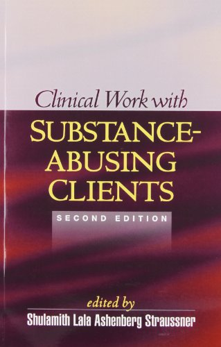Clinical Work with Substance-Abusing Clients, Second Edition (The Guilford Substance Abuse Series)