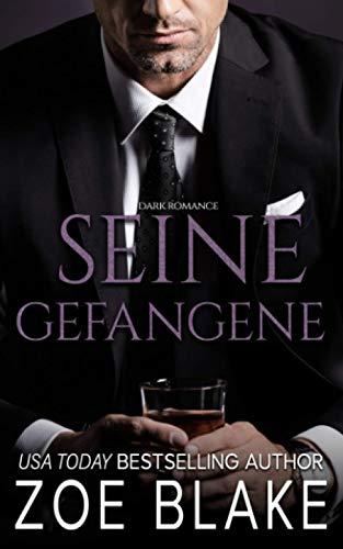 Seine Gefangene: Dark Romance (Die Gefährliche-Besessenheit-Serie, Band 1)