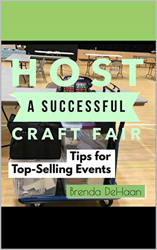 Book: Host a Successful Craft Fair - Tips for Top-Selling Events by Brenda DeHaan