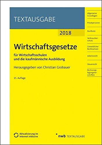 Wirtschaftsgesetze für Wirtschaftsschulen und die kaufmännische Ausbildung: Ausgabe 2019