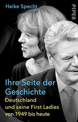 Ihre Seite der Geschichte: Deutschland und seine First Ladies von 1949 bis heute