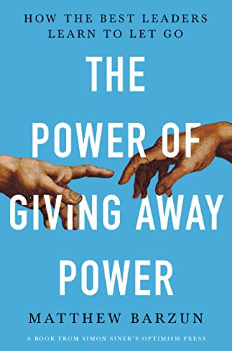 Real Estate Investing Books! - The Power of Giving Away Power: How the Best Leaders Learn to Let Go