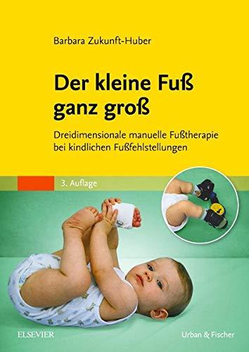 Der kleine Fuß ganz groß: Dreidimensionale manuelle Fußtherapie bei kindlichen Fußfehlstellungen