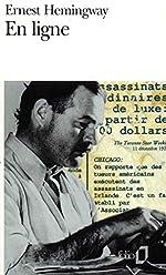 En ligne - Choix d'articles et de dépêches de quarante années d'Ernest Hemingway