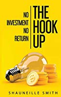 The Hook Up No Investment No Return