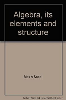 Algebra, Its Elements and Structure 007059581X Book Cover