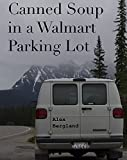 Canned Soup in a Walmart Parking Lot (English Edition)