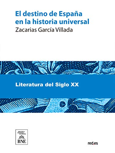 El destino de España en la historia universal eBook: García ...