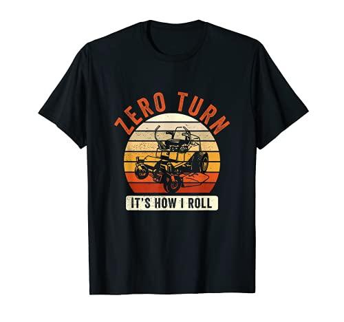 Giro cero, así es como ruedo Divertido Cortacésped Humor Camiseta