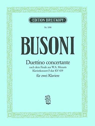 Duettino Concertante Busoni-Verz. B 88 für 2 Klaviere vierhändig - nach dem Finale aus W.A. Mozarts Klavierkonzert F-dur KV 459 (EB 5190)