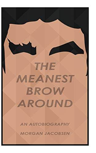 The Meanest Brow Around