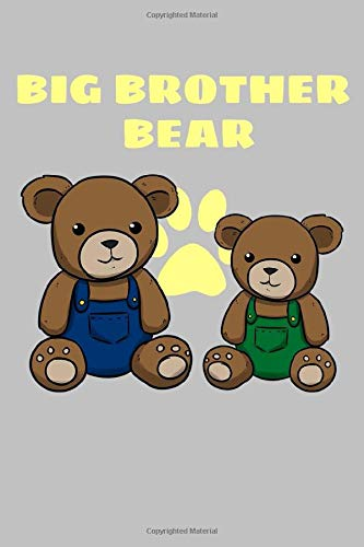 Big Brother Bears: Family Siblings Brother Big Teddy Bear Brown Paw Blanked Notebook 6x9 With 120 College Ruled Pages