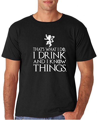 Adult That's What I Do I Drink and I Know Things T Shirt X-Large Black