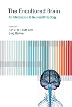 The Encultured Brain: An Introduction to Neuroanthropology (The MIT Press)