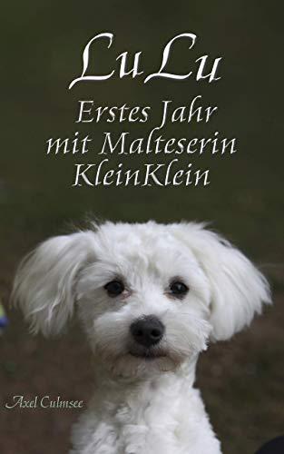 LuLu: Erstes Jahr mit Malteserin KleinKlein