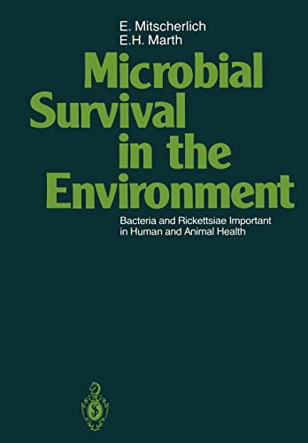Microbial Survival in the Environment: Bacteria and Rickettsiae Important in Human and Animal Health