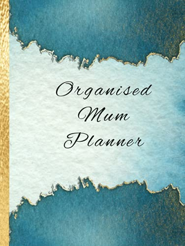 Organised Mum Planner: The perfect hardback daily diary for keeping everything in your life on track and organised, meal plans, to do lists, appointments and more, get organised today.