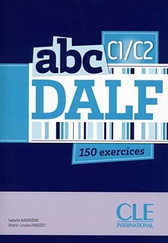 abc DALF C1/C2. 150 exercices. Con audio CD [Lingua francese]: Livre de l'eleve + CD C1/C2