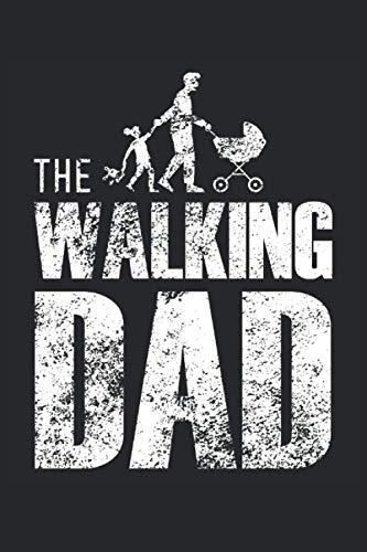 The Walking Dad: Cahier Père - Grand Cahier Papa ligné - 120 pages lignées pour enregistrer des expériences, des souvenirs et des pensées |DINA5 ... des pères, anniversaire, Noël et anniversaire
