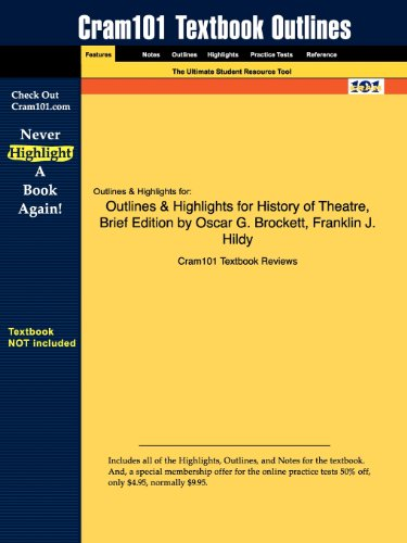Outlines & Highlights for History of Theatre, Brief Edition by Oscar G. Brockett, Franklin J. Hildy