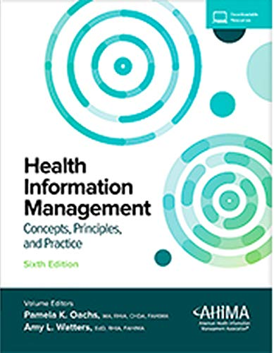 Compare Textbook Prices for Health Information Management Sixth Edition: Concepts, Principles, and Practice 6th Edition ISBN 9781584267256 by Pamela Oachs,Amy Watters