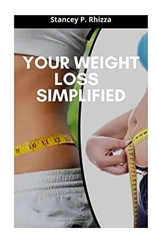 YOUR WEIGHT LOSS SIMPLIFIED