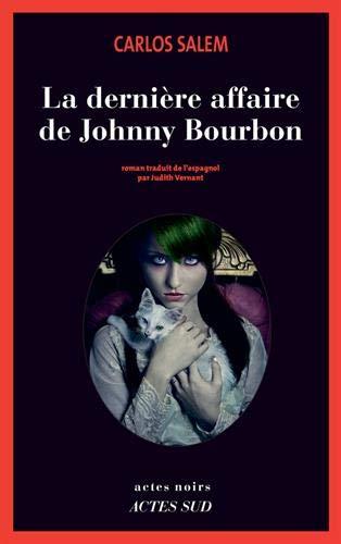 La dernière affaire de Johnny Bourbon: Je reste roi (émérite) d'espagne