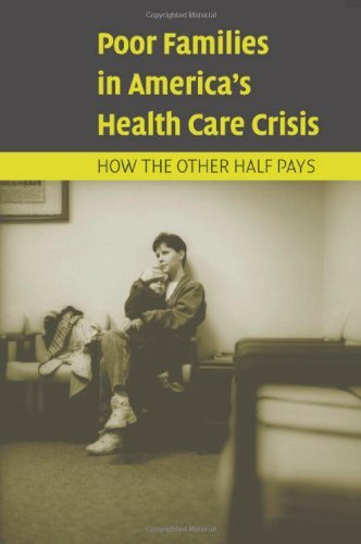 Poor Families in America's Health Care Crisis (English Edition)