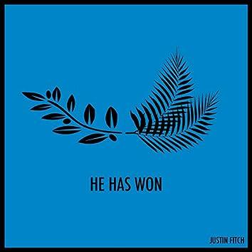 He Has Won