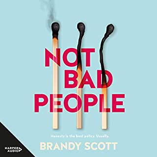 Not Bad People                   By:                                                                                                                                 Brandy Scott                               Narrated by:                                                                                                                                 Caroline Lee                      Length: 17 hrs and 15 mins     7 ratings     Overall 5.0