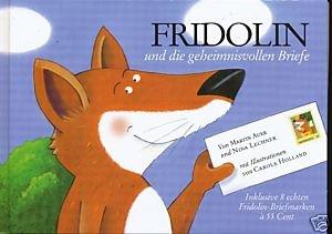 Fridolin und die geheimnisvollen Briefe: Mit acht besonders tollen Fridolin-Briefmarken à 55 Cent (Marken.Bücher / Bücher mit frankaturgültigen österreichischen Briefmarken)