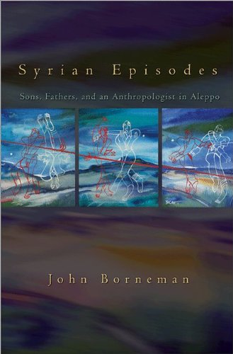 Syrian Episodes: Sons, Fathers, and an Anthropologist in Aleppo download ebooks PDF Books