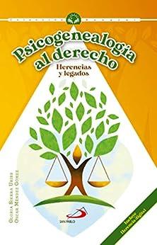 Psicogenealogía al derecho: Herencías y legados (Colección Renacer) (Spanish Edition) by [Gloria  Sierra Uribe, Óscar  Méndez Gómez, Diego Robayo]