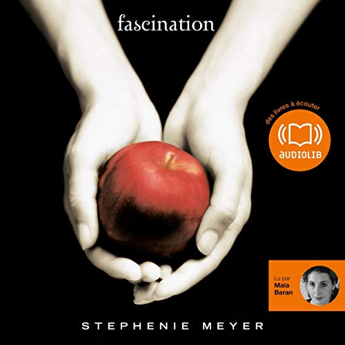 Twilight, tome 1 : Fascination de Stephanie Meyer