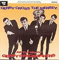 Gerry Cross the Mersey: All the Hits by Gerry & Pacemakers (1995-10-17)