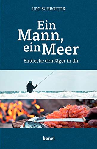 Ein Mann, ein Meer: Entdecke den Jäger in dir