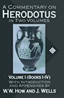 A Commentary On Herodotus: With Introduction and Appendices Volume I (Books I-IV) (Commentary on Herodotus, Bks. 1-4)