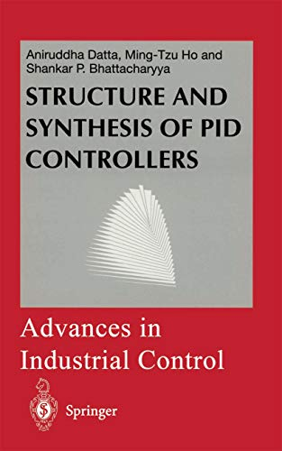 Structure and Synthesis of PID Controllers (Advances in Industrial Control) (English Edition)