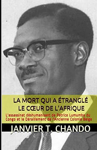 AFRIKA BIHOTZAREN HITZALDIAREN HITZALDIA: Patrice Lumumba Kongoren hilketa deshumanizatzailea eta Belgikako Kolonia Antzearen deseraikitzea