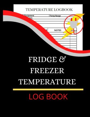 Fridge And Freezer Tempreture Log Book:...