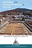 Coexistence and Cultural Transmission in East Asia (One World Archaeology) (Volume 61)