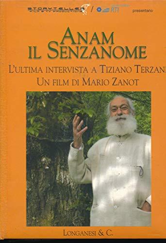 Anam il senza nome - L'ultima intervista a Tiziano Terzani