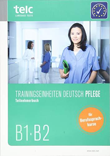 Trainingseinheiten telc Deutsch B1·B2 Pflege: Teilnehmerbuch