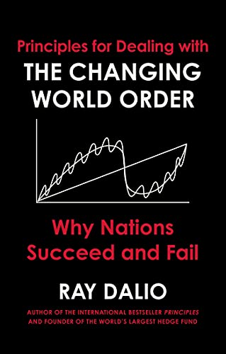 Principles for Dealing with the Changing World Order: Why Nations Succeed or Fail