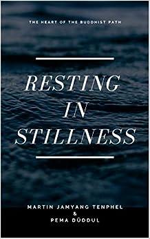 Resting in Stillness by [Martin Jamyang Tenphel, Pema Düddul]